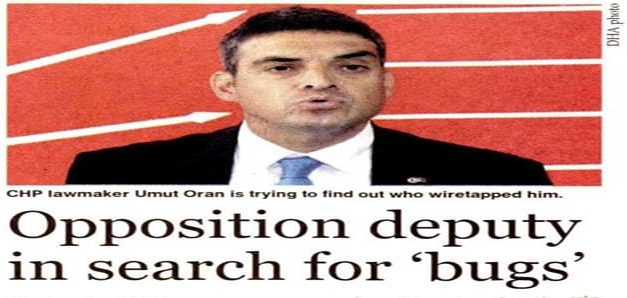 Opposition deputy in search for 'bugs' – Hürriyet Daily News